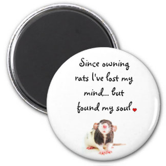 Since Owning Rats... 2 Inch Round Magnet