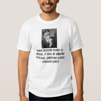 Sinclair Lewis, When fascism comes to America,  T Shirt