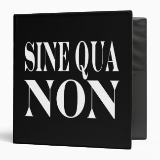 Sine Qua Non Famous Latin Quote: Words to live By 3 Ring Binder