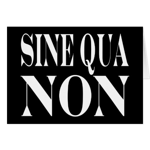 Sine Qua Non Famous Latin Quote: Words to live By Card