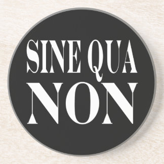 Sine Qua Non Famous Latin Quote: Words to live By Coaster