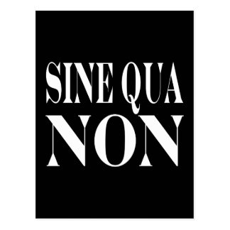Sine Qua Non Famous Latin Quote: Words to live By Postcard