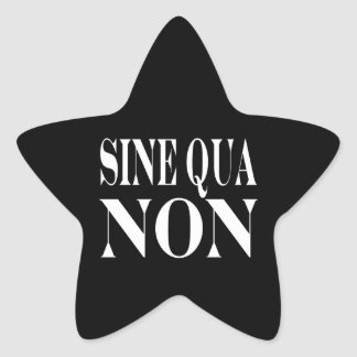 Sine Qua Non Famous Latin Quote: Words to live By Star Sticker