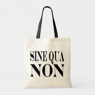 Sine Qua Non Famous Latin Quote: Words to Live By Tote Bag