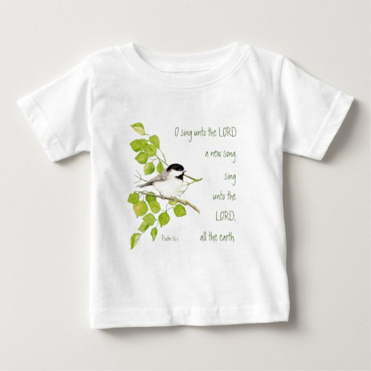 Sing a New Song to the Lord, Scripture & Bird Baby T-Shirt