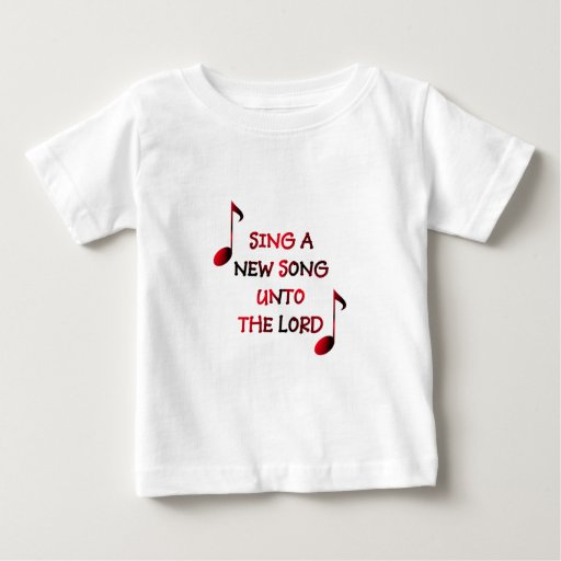 Sing a new song unto The Lord - 23 Baby T-Shirt