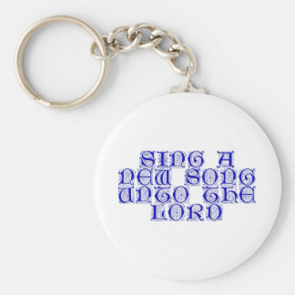 Sing a new song unto The Lord Basic Round Button Keychain
