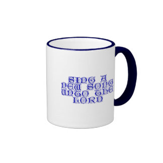 Sing a new song unto The Lord Ringer Coffee Mug