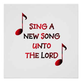 Sing a new song unto The Lord Poster