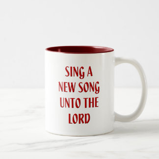 Sing a new song unto The Lord Two-Tone Coffee Mug