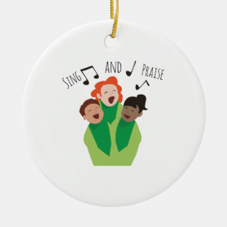 Sing and Praise Ceramic Ornament
