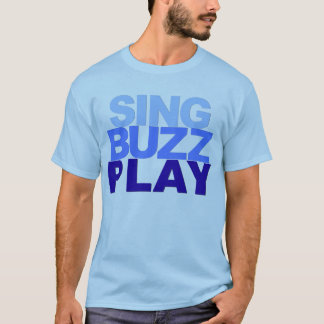 Sing Buzz Play T-Shirt