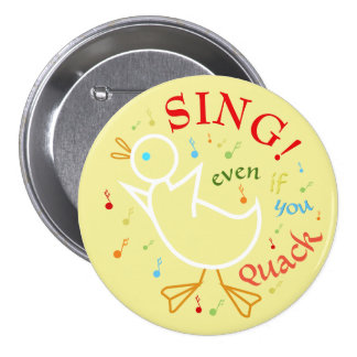 Sing Even If You Quack Button