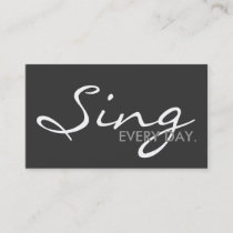 SING every day. (color customizable) Business Card