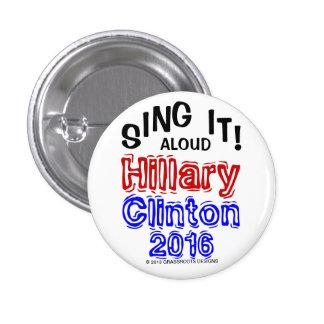 SING IT! ALOUD Hillary Clinton 2016 Button