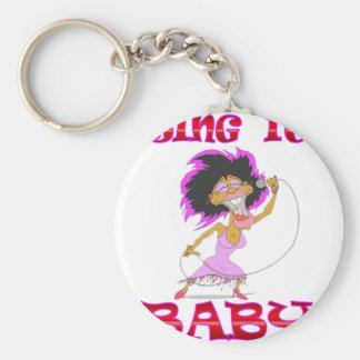 SING it BABY Keychain