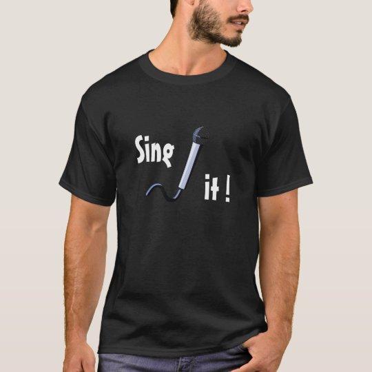 Sing, it ! T-Shirt