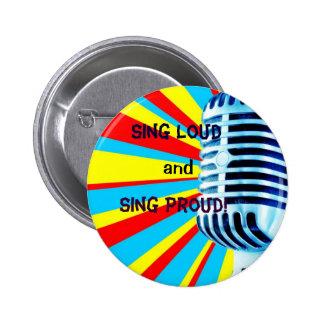 Sing Loud and Sing Proud! Pinback Button