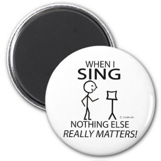 Sing Nothing Else Matters 2 Inch Round Magnet