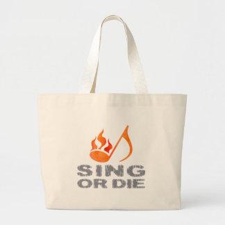 Sing or Die Tote Bags