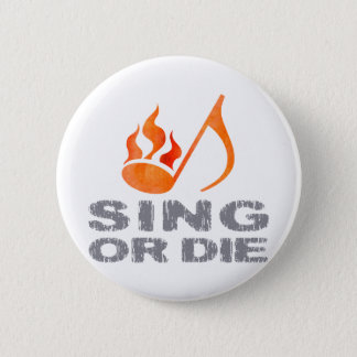 Sing or Die Button