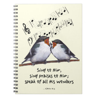 Sing Praise To God: Two Birds, Music Notes, Art Spiral Notebook