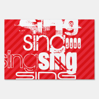 Sing; Scarlet Red Stripes Lawn Sign
