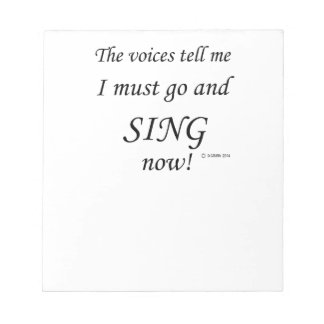 Sing The Voices Say Note Pads