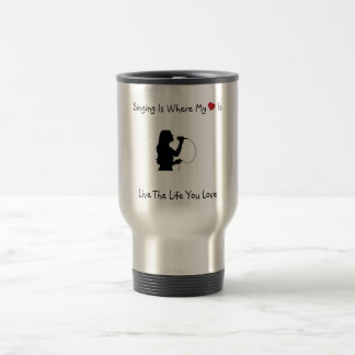 Sing Where My <3 Is 15 Oz Stainless Steel Travel Mug