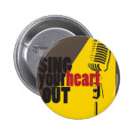 sing your heart out 2 inch round button