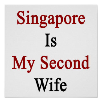 Singapore Is My Second Wife Posters