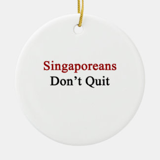 Singaporeans Don't Quit Christmas Ornaments