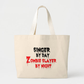 Singer by Day Zombie Slayer by Night Large Tote Bag