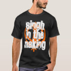 SINGH IN THE MAKING, WELL AMRITSAR WASN'T BUILT... T-Shirt