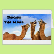 SINGING CAMELS SING THE BLUES-GET WELL CARD