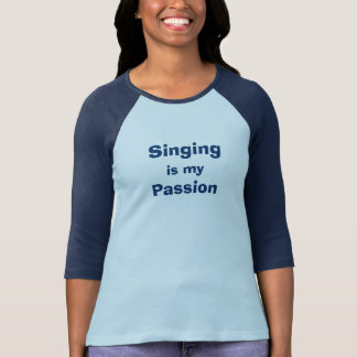 Singing Is My Passion Shirt