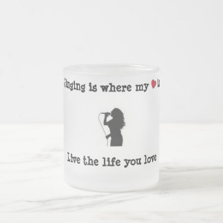 Singing Is Where My Heart Is 10 Oz Frosted Glass Coffee Mug