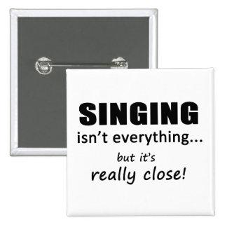 Singing Isn't Everything Button