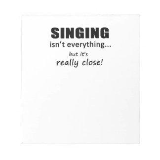Singing Isn't Everything Notepad