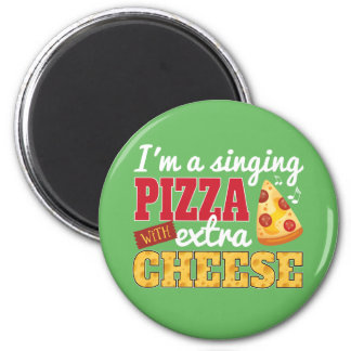 Singing Pizza w/ Extra Cheese Magnet