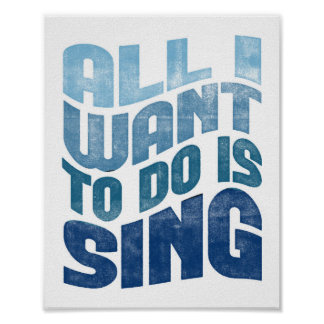 Singing Poster - All I Want Music Singer Art Print