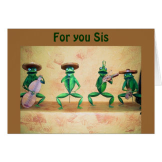 SINGING YOUR SONG SIS GREETING CARD