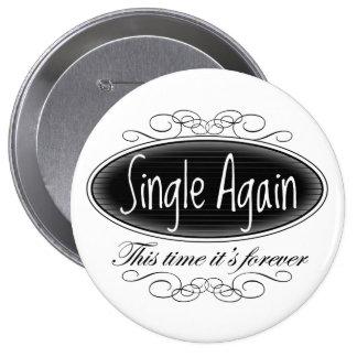 Single Again 4 Inch Round Button