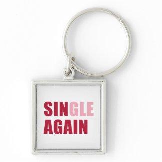 Single Again Keychain zazzle_keychain