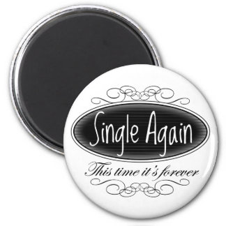 Single Again Magnet