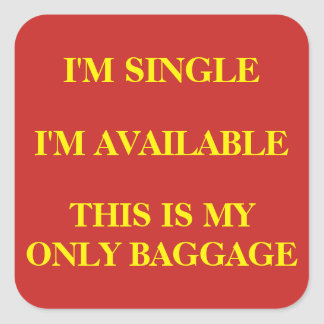 """Single and Available"" Luggage Square Sticker"