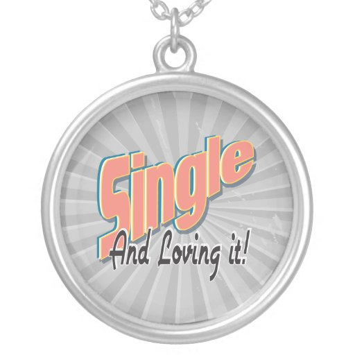single and loving it custom necklace