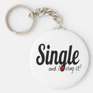 SINGLE and Loving it Keychain