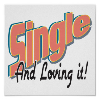 single and loving it print