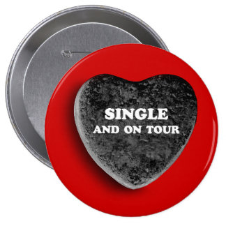 SINGLE AND ON TOUR PINBACK BUTTON